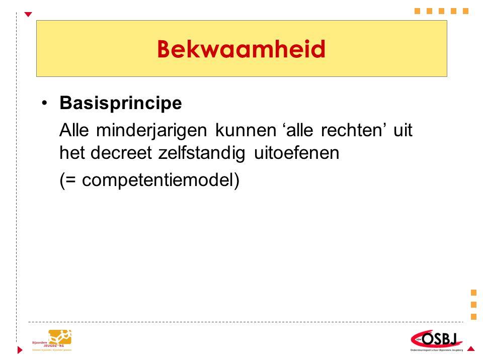 Bekwaamheid Basisprincipe Alle minderjarigen kunnen 'alle rechten' uit het decreet zelfstandig uitoefenen (= competentiemodel)