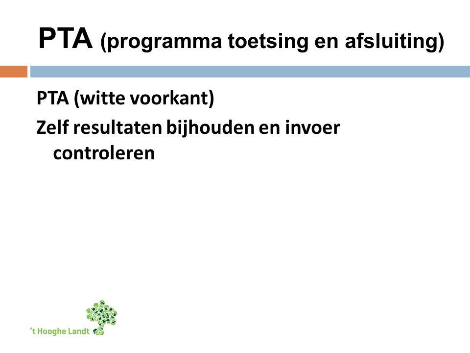 PTA (programma toetsing en afsluiting) PTA (witte voorkant) Zelf resultaten bijhouden en invoer controleren