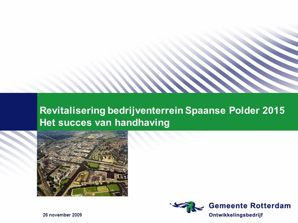26 november 2009 Revitalisering bedrijventerrein Spaanse Polder 2015 Het succes van handhaving