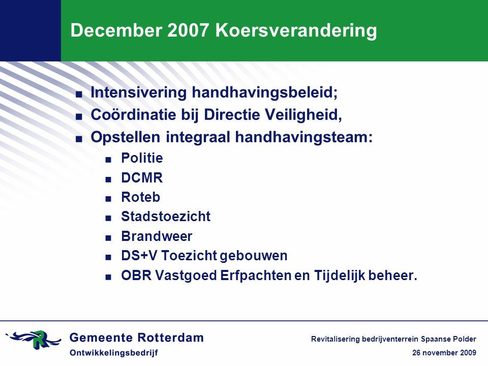 26 november 2009 Revitalisering bedrijventerrein Spaanse Polder Inzet Handhaving.