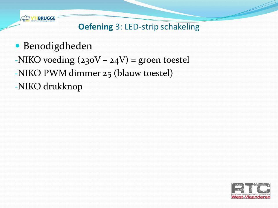 Oefening 3: LED-strip schakeling Benodigdheden - NIKO voeding (230V – 24V) = groen toestel - NIKO PWM dimmer 25 (blauw toestel) - NIKO drukknop