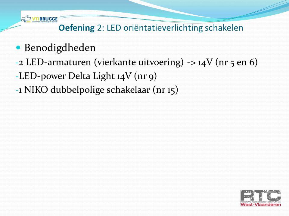 2: Via de LED-power supply worden de 2 LED- armaturen in parallel geschakeld Oefening 2: LED oriëntatieverlichting schakelen
