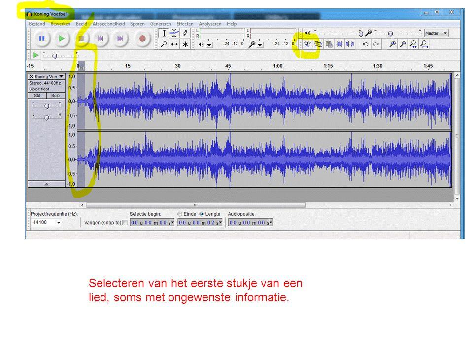 Selecteren van het eerste stukje van een lied, soms met ongewenste informatie.