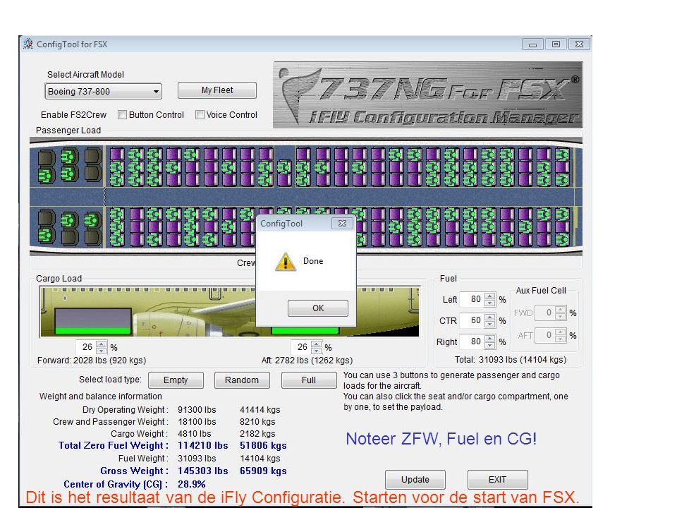 Dit is het resultaat van de iFly Configuratie. Starten voor de start van FSX. Noteer ZFW, Fuel en CG!