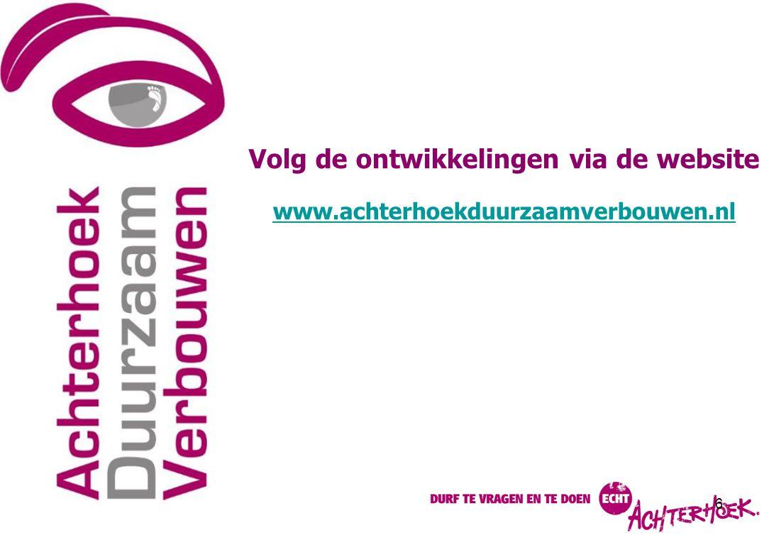 Volg de ontwikkelingen via de website www.achterhoekduurzaamverbouwen.nl 6