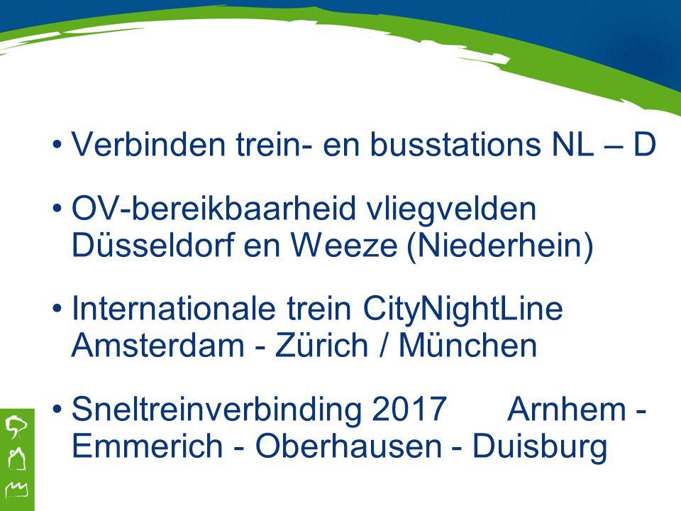 Verbinden trein- en busstations NL – D OV-bereikbaarheid vliegvelden Düsseldorf en Weeze (Niederhein) Internationale trein CityNightLine Amsterdam - Z