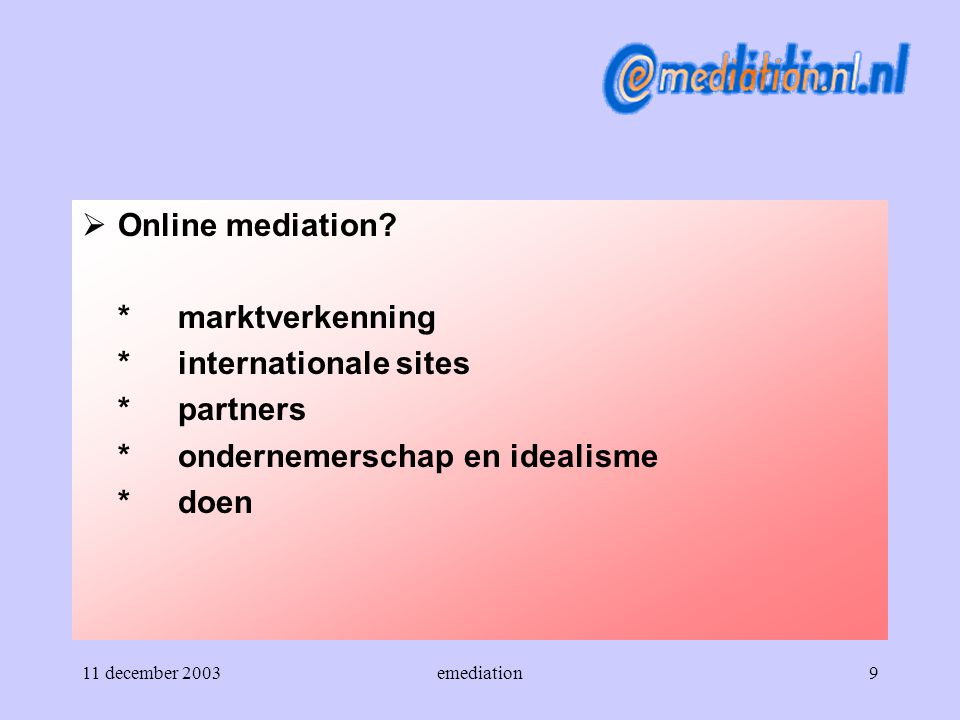 11 december 2003emediation9  Online mediation.