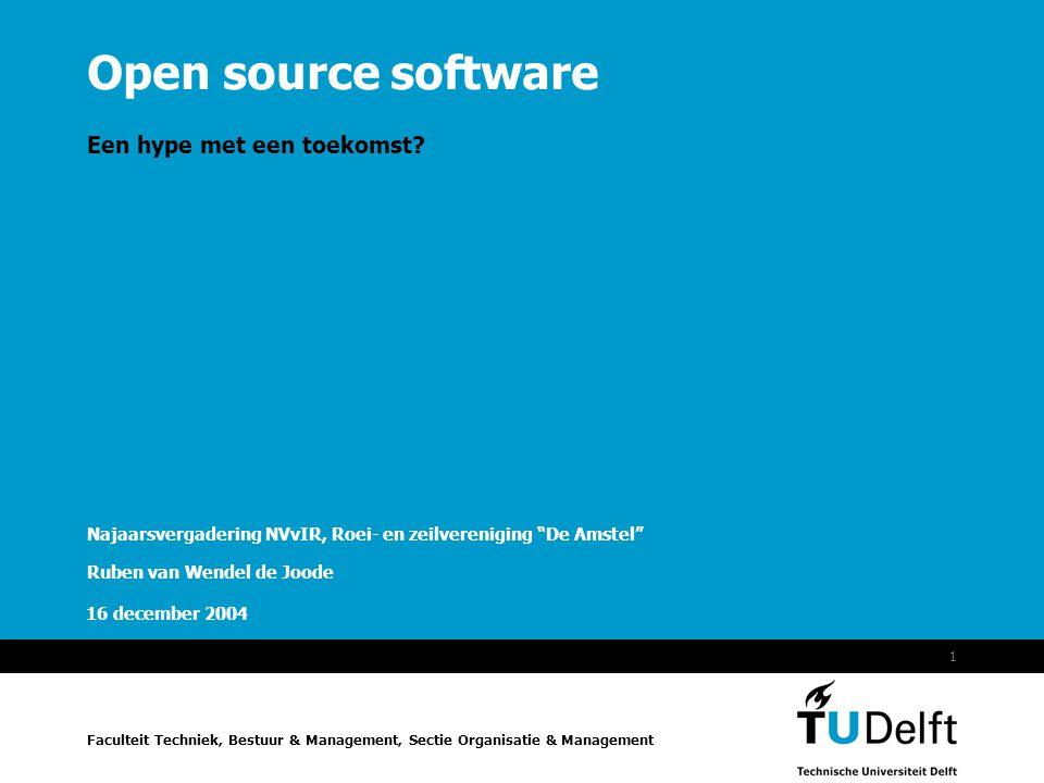 Vermelding onderdeel organisatie 1 16 december 2004 Open source software Een hype met een toekomst? Najaarsvergadering NVvIR, Roei- en zeilvereniging