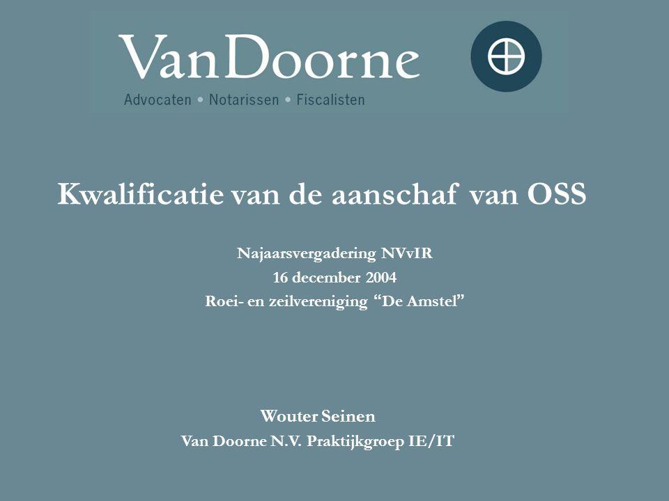 """Najaarsvergadering NVvIR 16 december 2004 Roei- en zeilvereniging """" De Amstel """" Kwalificatie van de aanschaf van OSS Wouter Seinen Van Doorne N.V. Pra"""