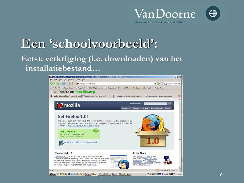 10 Een 'schoolvoorbeeld': Eerst: verkrijging (i.c. downloaden) van het installatiebestand…
