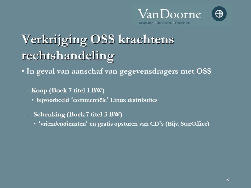 8 Verkrijging OSS krachtens rechtshandeling In geval van aanschaf van gegevensdragers met OSS - Schenking (Boek 7 titel 3 BW) ' vriendendiensten ' en