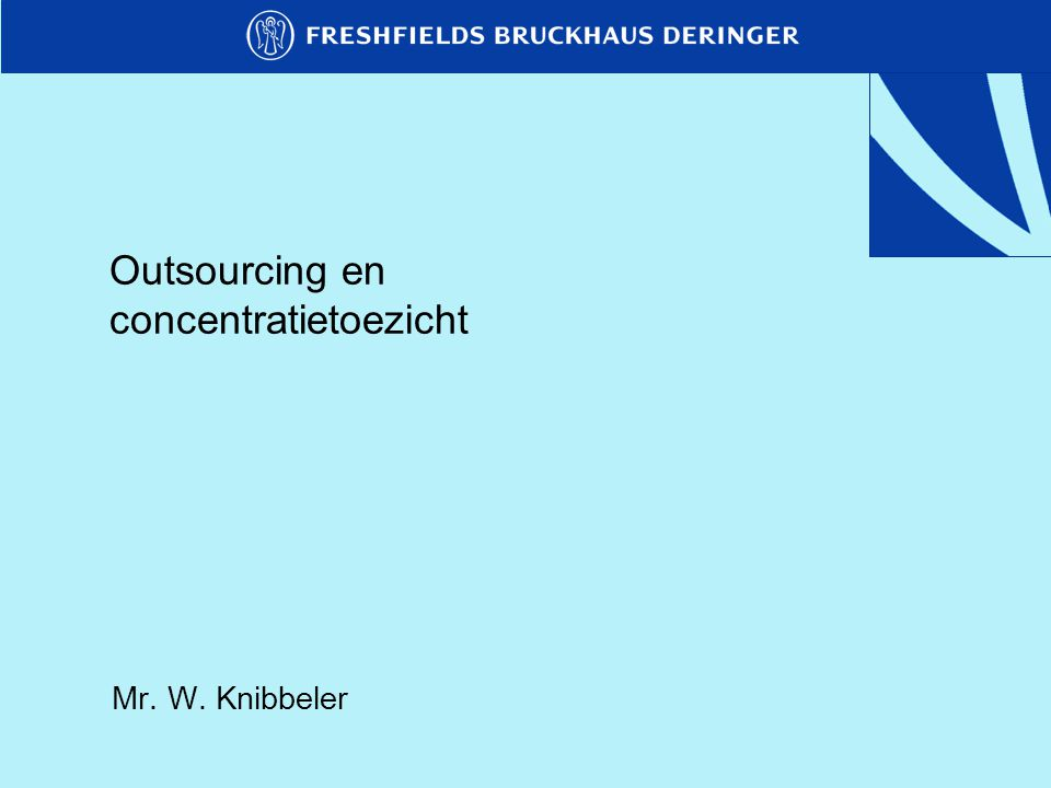 Outsourcing en concentratietoezicht Mr. W. Knibbeler