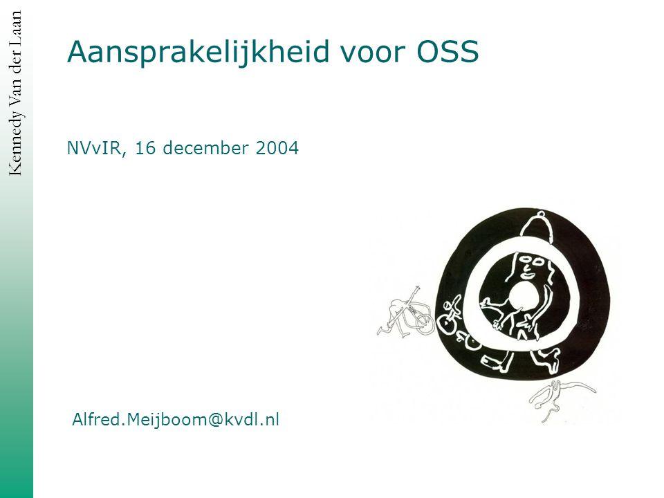 Kennedy Van der Laan Aansprakelijkheid voor OSS NVvIR, 16 december 2004 Alfred.Meijboom@kvdl.nl