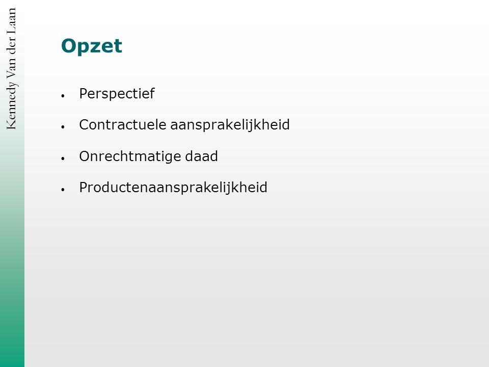 Kennedy Van der Laan Opzet Perspectief Contractuele aansprakelijkheid Onrechtmatige daad Productenaansprakelijkheid