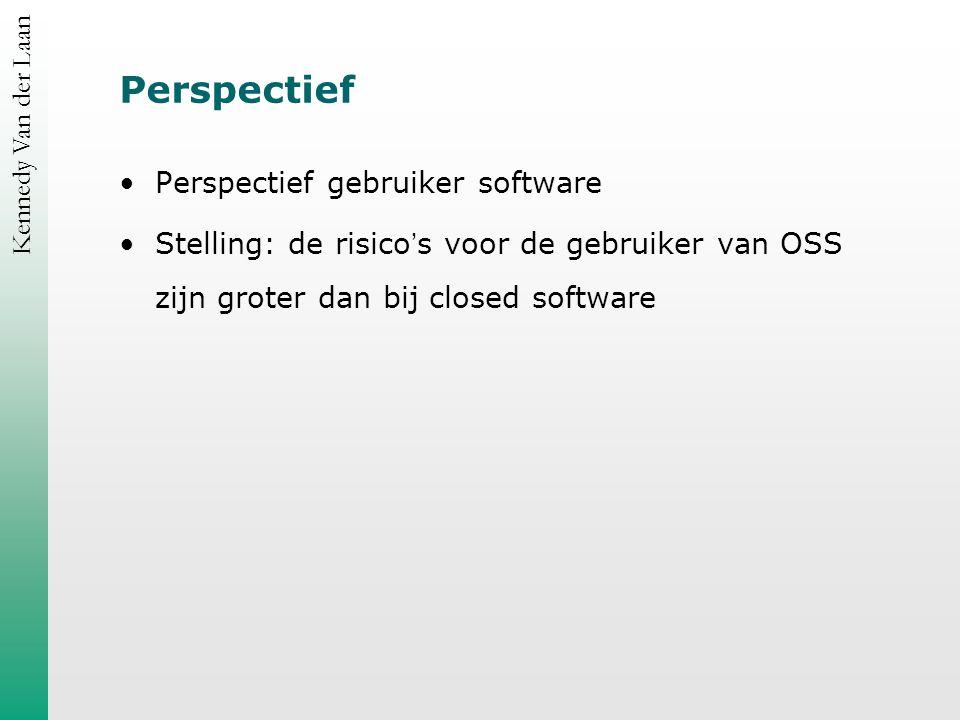 Kennedy Van der Laan Perspectief Perspectief gebruiker software Stelling: de risico ' s voor de gebruiker van OSS zijn groter dan bij closed software