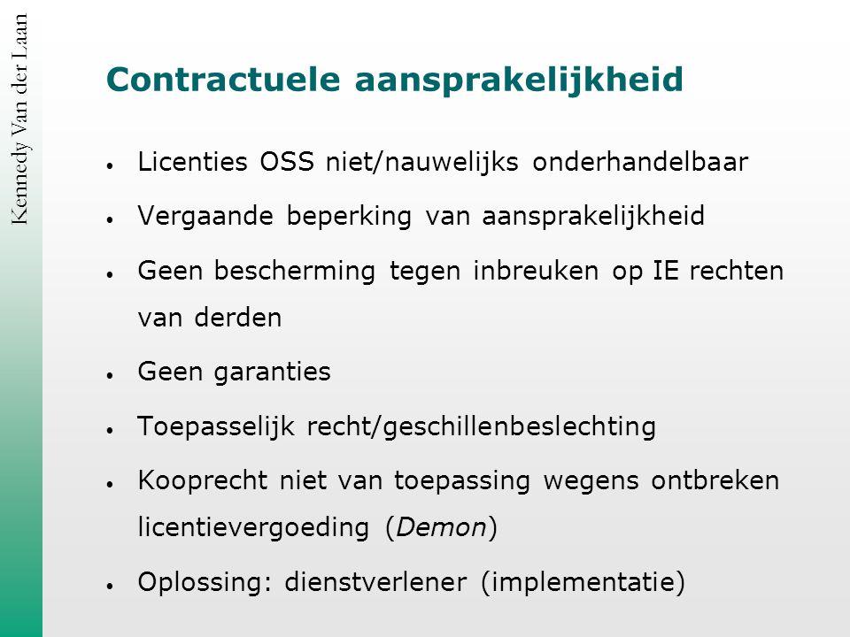 Kennedy Van der Laan Contractuele aansprakelijkheid Licenties OSS niet/nauwelijks onderhandelbaar Vergaande beperking van aansprakelijkheid Geen besch