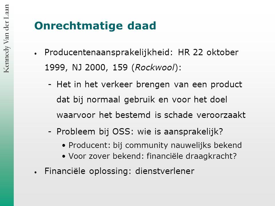 Kennedy Van der Laan Productenaansprakelijkheid Slechts beperkt van toepassing: beperkt schadebegrip (Exact) Ruimer producent begrip: Producent EER-importeur  Merkzetter Toch zelfde problemen als bij OD: wie is aansprakelijk?