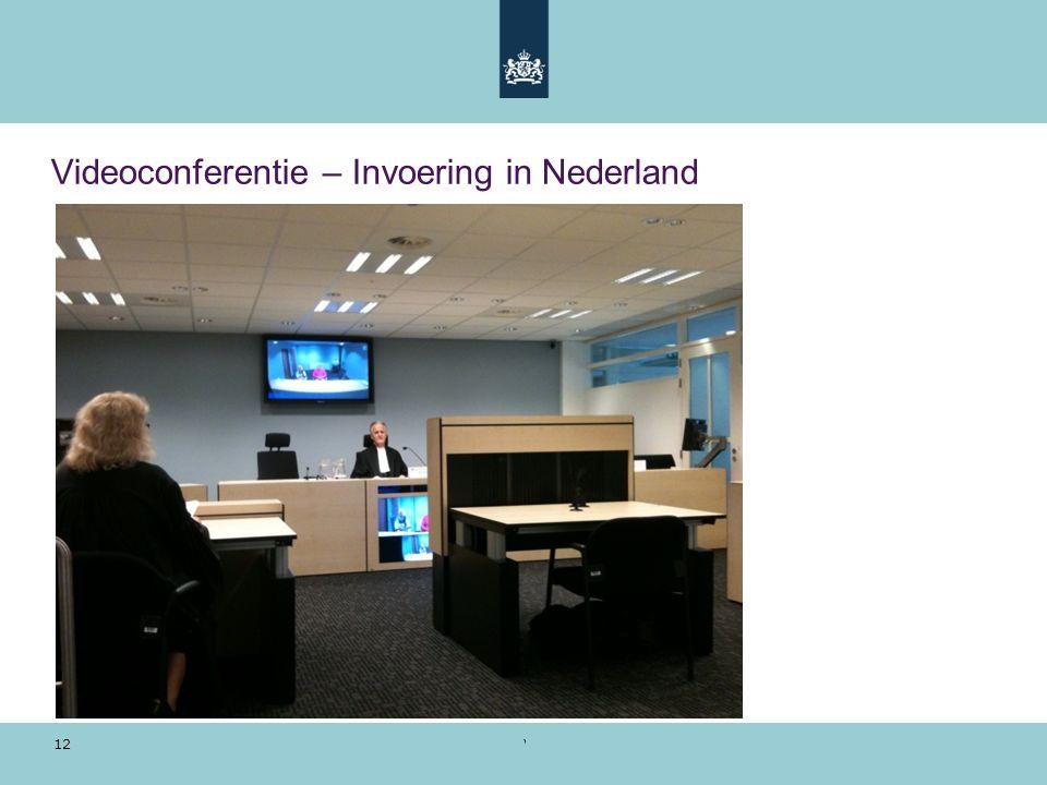 Voorbeeldpresentatie | 28 oktober 2010 12 Videoconferentie – Invoering in Nederland