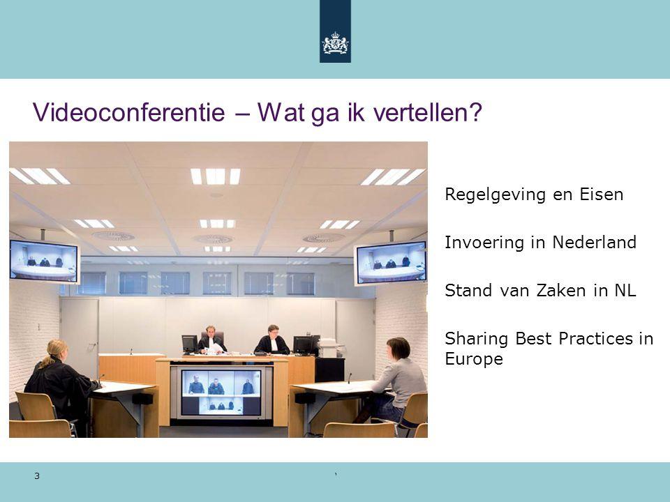Voorbeeldpresentatie | 28 oktober 2010 3 Videoconferentie – Wat ga ik vertellen? Regelgeving en Eisen Invoering in Nederland Stand van Zaken in NL Sha
