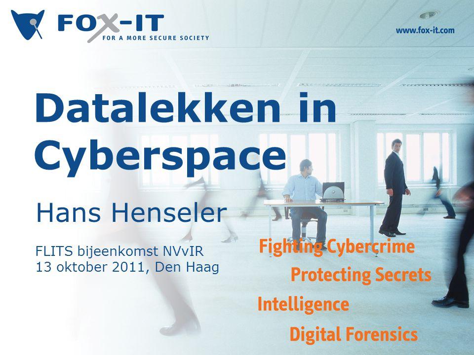 Titel Spreker Datalekken in Cyberspace Hans Henseler FLITS bijeenkomst NVvIR 13 oktober 2011, Den Haag