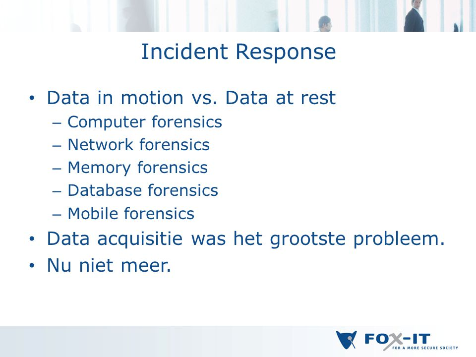 Incident Response Data in motion vs.