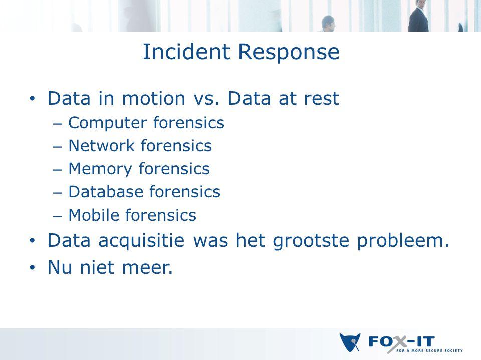 Incident Response Data in motion vs.