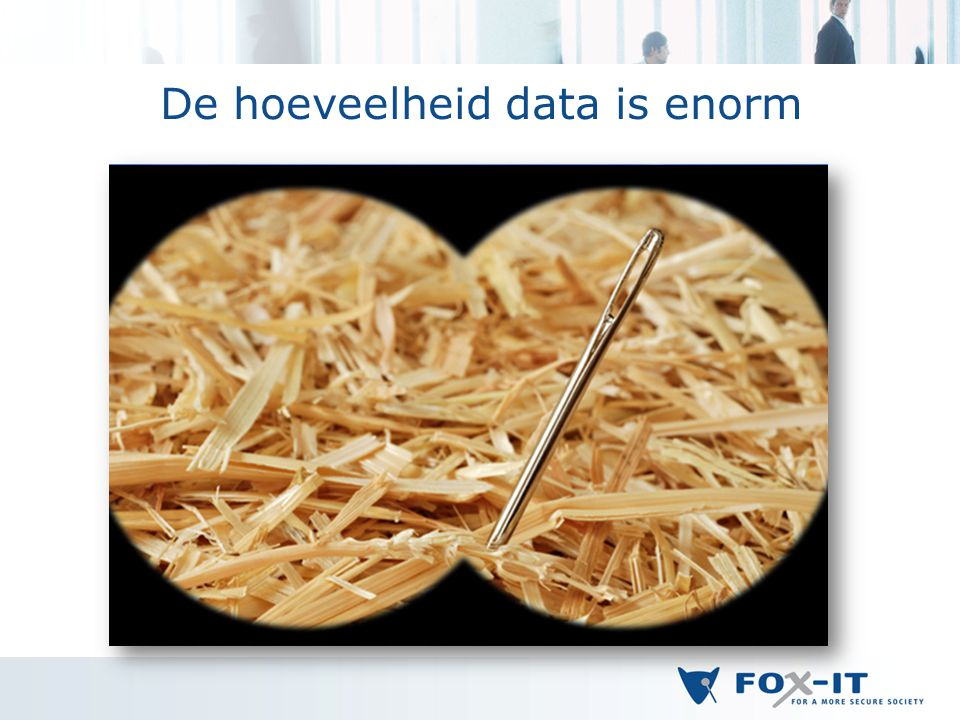 De hoeveelheid data is enorm
