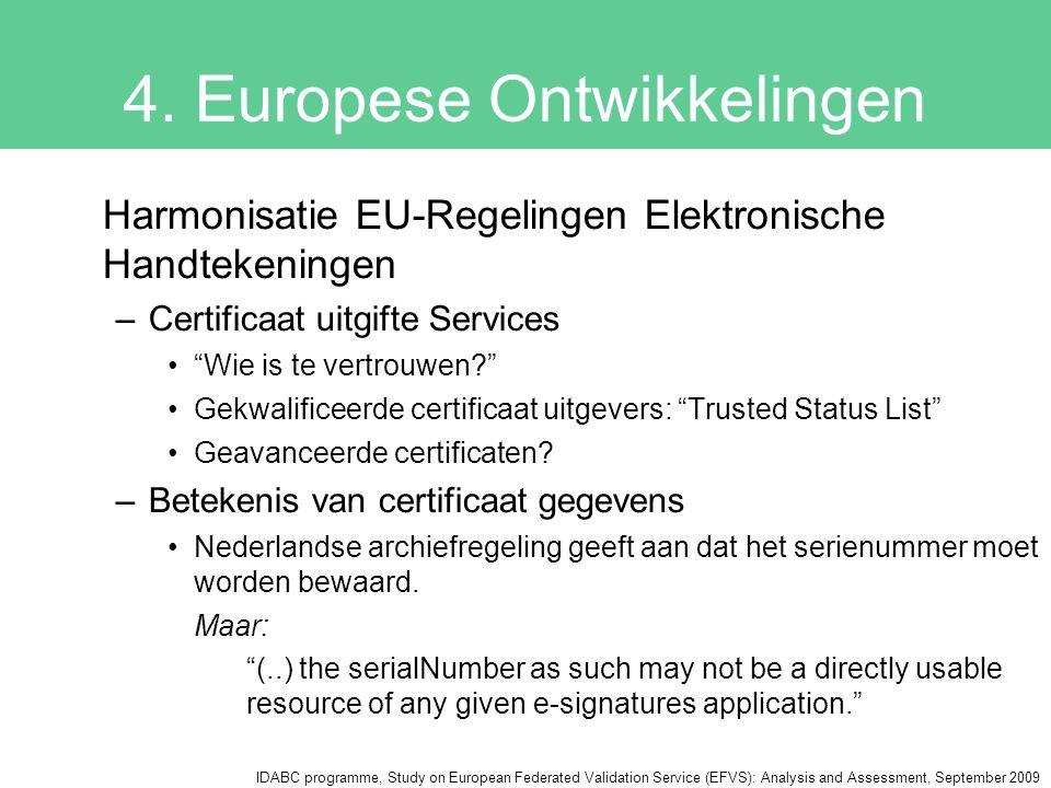 """4. Europese Ontwikkelingen Harmonisatie EU-Regelingen Elektronische Handtekeningen –Certificaat uitgifte Services """"Wie is te vertrouwen?"""" Gekwalificee"""