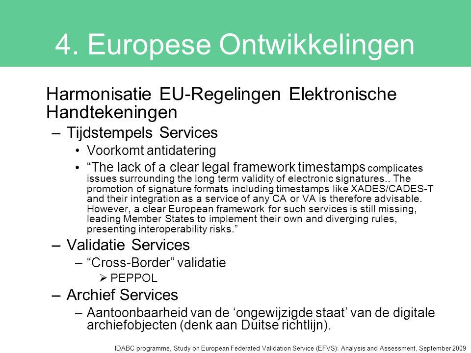 """4. Europese Ontwikkelingen Harmonisatie EU-Regelingen Elektronische Handtekeningen –Tijdstempels Services Voorkomt antidatering """"The lack of a clear l"""