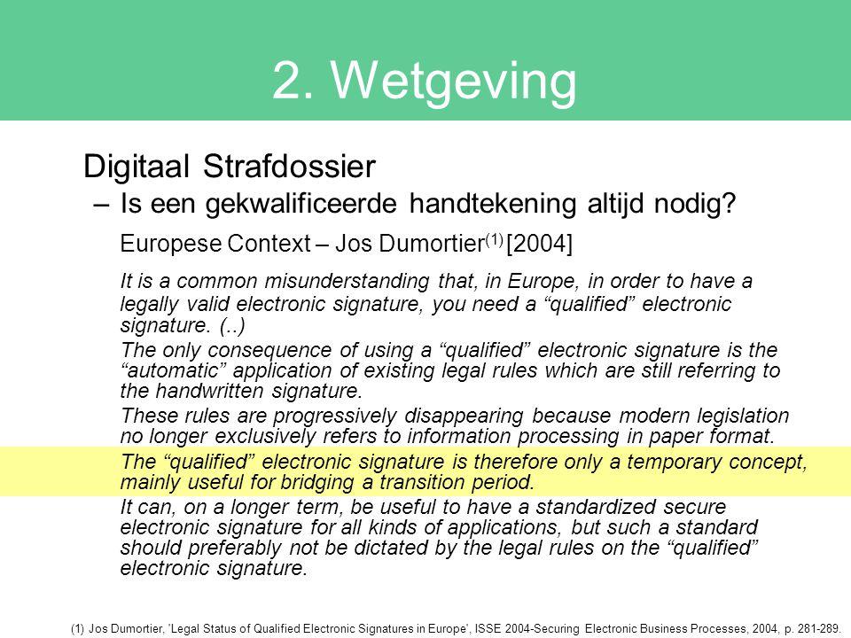 2. Wetgeving Digitaal Strafdossier –Is een gekwalificeerde handtekening altijd nodig.