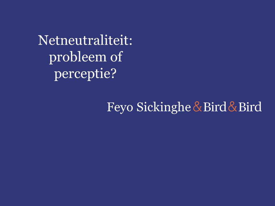 Feyo Sickinghe Netneutraliteit: probleem of perceptie