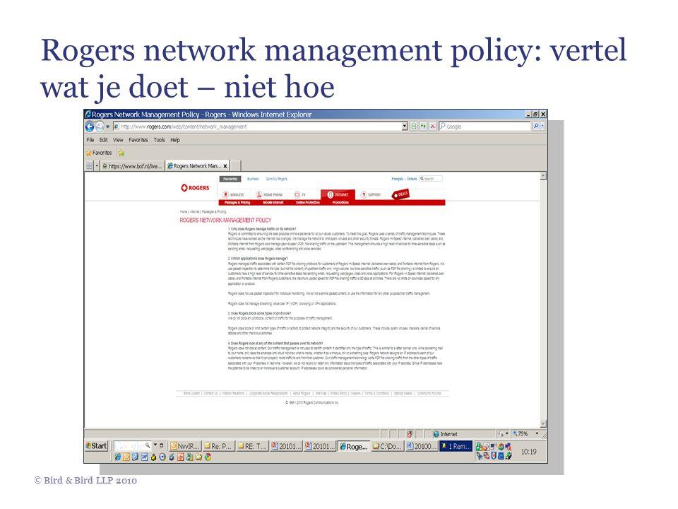 © Bird & Bird LLP 2010 Rogers network management policy: vertel wat je doet – niet hoe