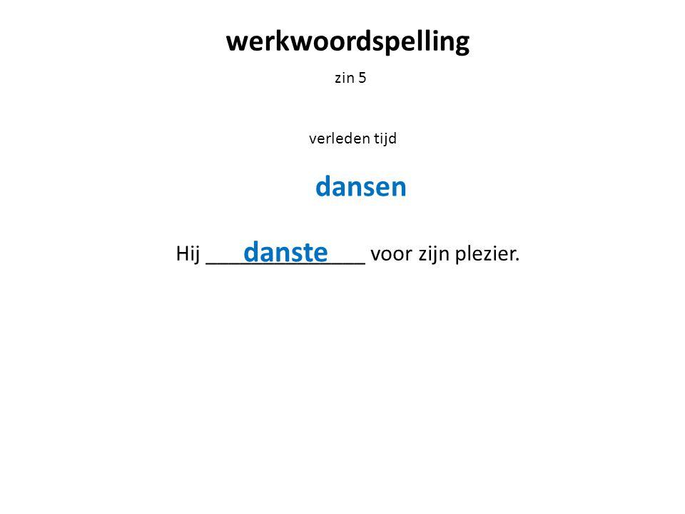 werkwoordspelling zin 6 voltooid deelwoord Hij _____________________________________________________.