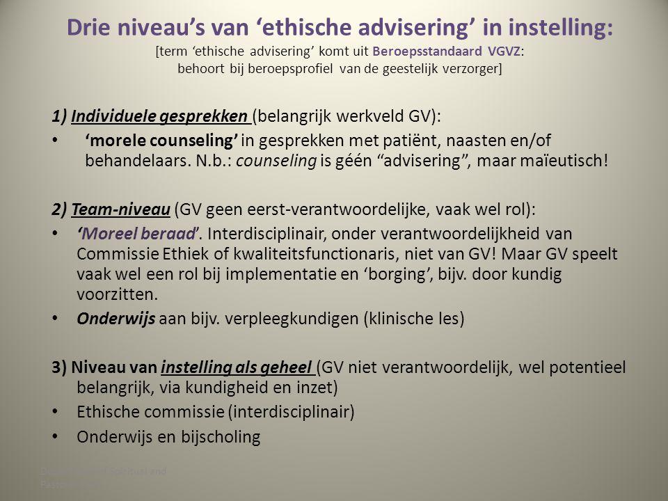 Drie niveau's van 'ethische advisering' in instelling: [term 'ethische advisering' komt uit Beroepsstandaard VGVZ: behoort bij beroepsprofiel van de g