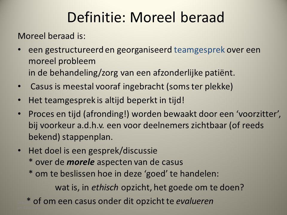 Dienst Geestelijke Verzorging en Pastoraat Definitie: Moreel beraad Moreel beraad is: een gestructureerd en georganiseerd teamgesprek over een moreel