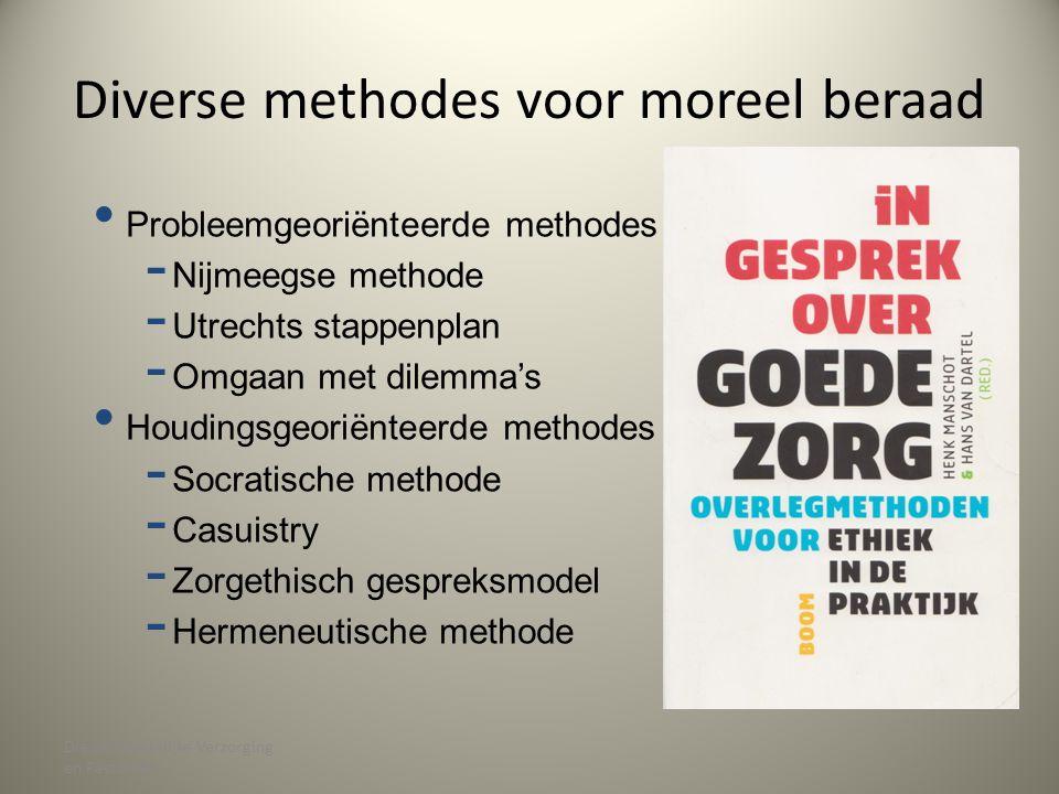 Diverse methodes voor moreel beraad Dienst Geestelijke Verzorging en Pastoraat Probleemgeoriënteerde methodes - Nijmeegse methode - Utrechts stappenpl