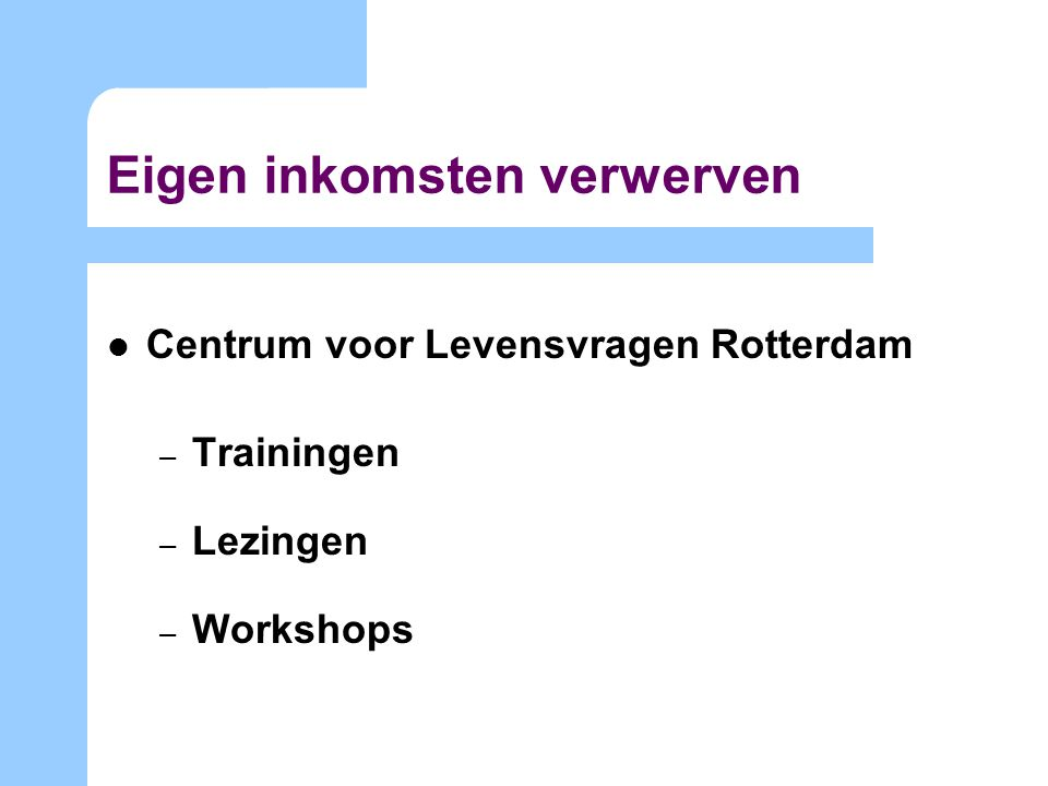 Centrum voor Levensvragen Rotterdam – Trainingen – Lezingen – Workshops Eigen inkomsten verwerven
