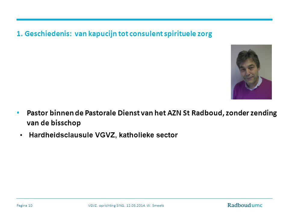 1. Geschiedenis: van kapucijn tot consulent spirituele zorg Pastor binnen de Pastorale Dienst van het AZN St Radboud, zonder zending van de bisschop V