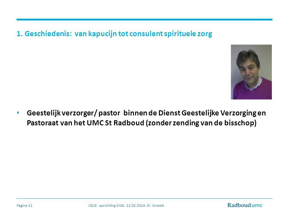 1. Geschiedenis: van kapucijn tot consulent spirituele zorg Geestelijk verzorger/ pastor binnen de Dienst Geestelijke Verzorging en Pastoraat van het
