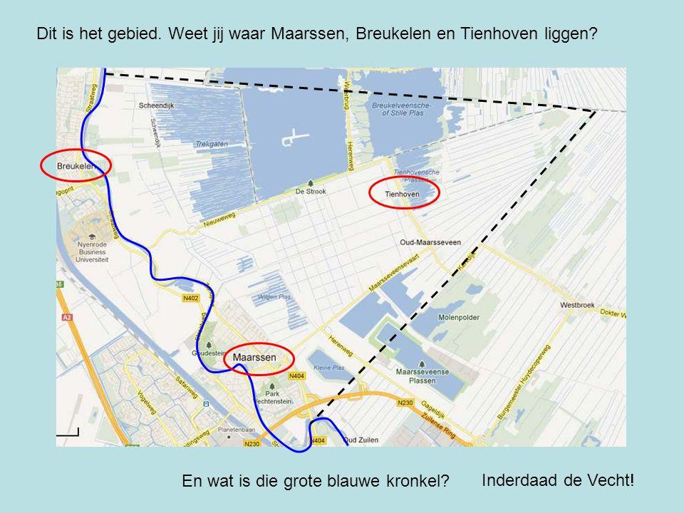 Dit is het gebied. Weet jij waar Maarssen, Breukelen en Tienhoven liggen? En wat is die grote blauwe kronkel? Inderdaad de Vecht!