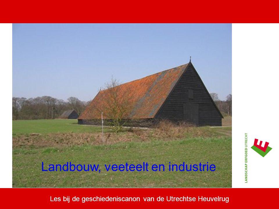 Les bij de geschiedeniscanon van de Utrechtse Heuvelrug Landbouw, veeteelt en industrie