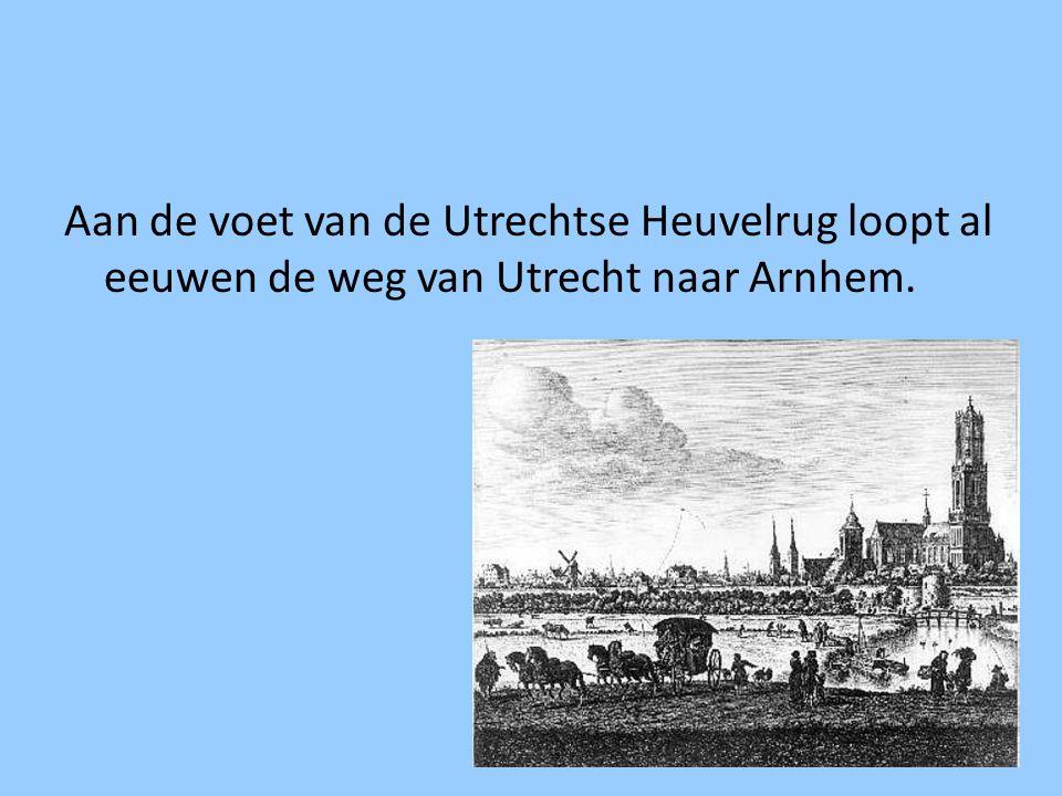 De Utrechtse Heuvelrug Zie je waar Utrecht en Arnhem liggen? En hoe de weg loopt?