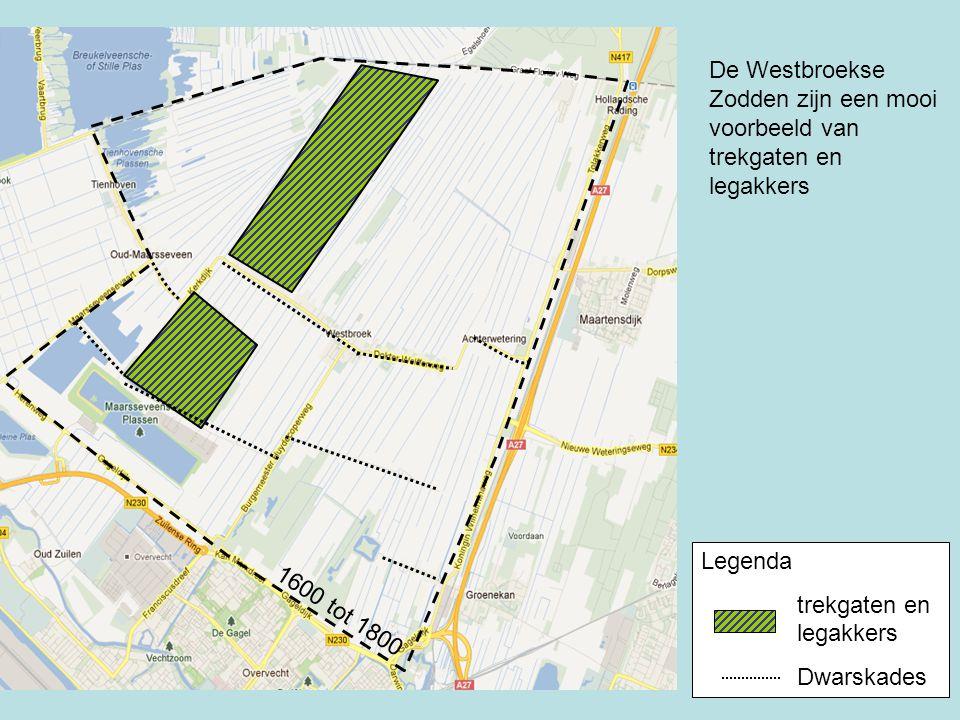 1600 tot 1800 Legenda trekgaten en legakkers Dwarskades De Westbroekse Zodden zijn een mooi voorbeeld van trekgaten en legakkers