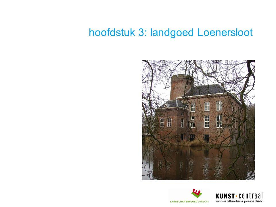 hoofdstuk 3: landgoed Loenersloot