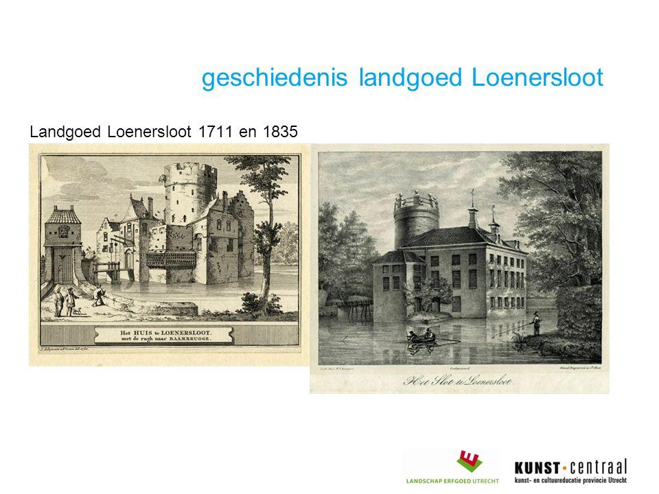 geschiedenis landgoed Loenersloot Landgoed Loenersloot 1711 en 1835