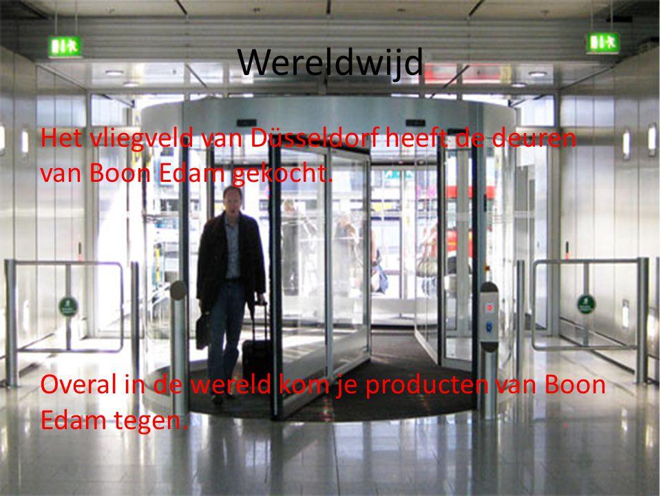 Wereldwijd Het vliegveld van Düsseldorf heeft de deuren van Boon Edam gekocht. Overal in de wereld kom je producten van Boon Edam tegen.