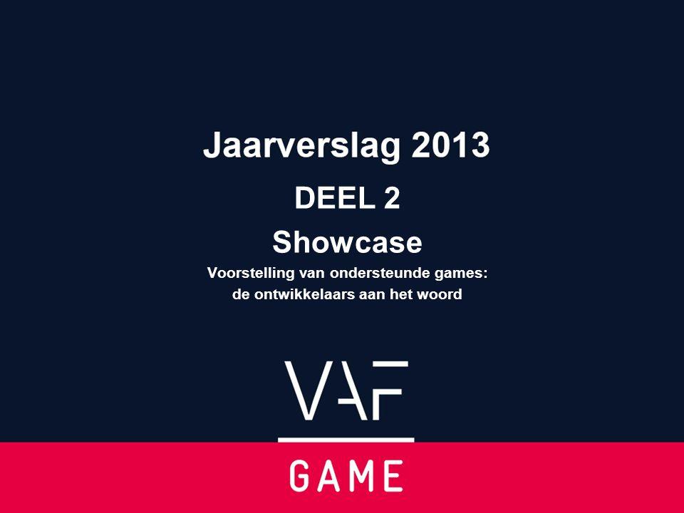 DEEL 2 Showcase Voorstelling van ondersteunde games: de ontwikkelaars aan het woord