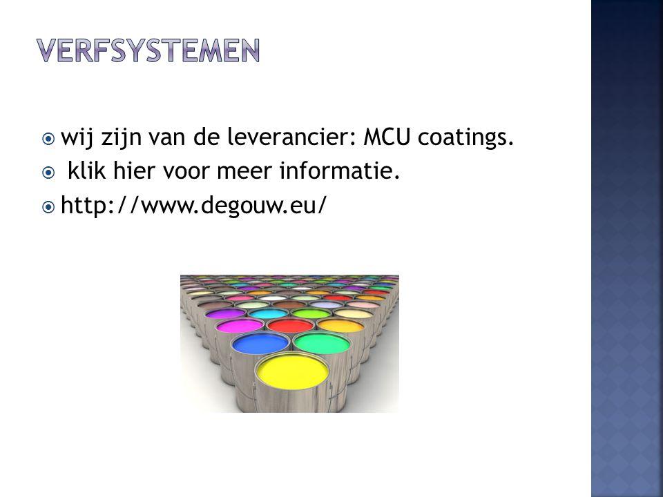  wij zijn van de leverancier: MCU coatings.  klik hier voor meer informatie.  http://www.degouw.eu/