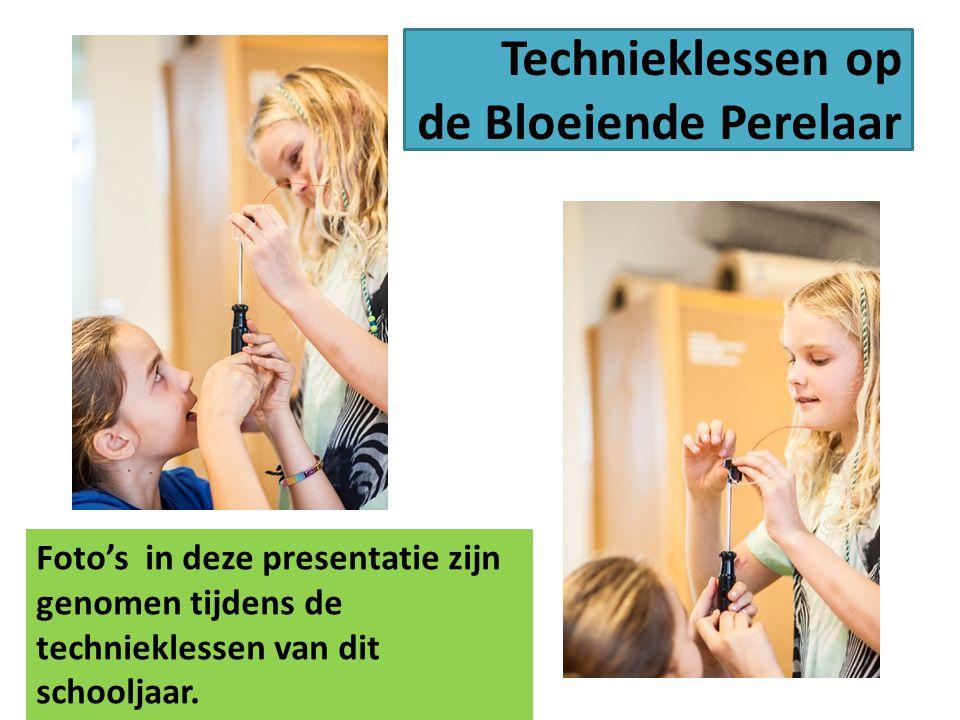Technieklessen op de Bloeiende Perelaar Foto's in deze presentatie zijn genomen tijdens de technieklessen van dit schooljaar.