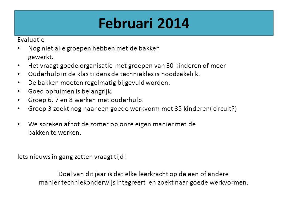 Februari 2014 Evaluatie Nog niet alle groepen hebben met de bakken gewerkt. Het vraagt goede organisatie met groepen van 30 kinderen of meer Ouderhulp
